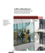 A flex-able future: Integrating workplace flexibility at financial institutions