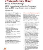 Cross-Border Clarity: CFTC provides guidance and additional time for industry to address cross-border swaps