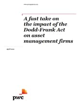 A fast take on the impact of the Dodd-Frank Act on asset management firms