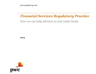 PwC's Financial services regulatory practice: How we can help advisers to real estate funds