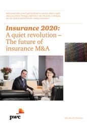 Insurance 2020: A quiet revolution - The future of global insurance M&A