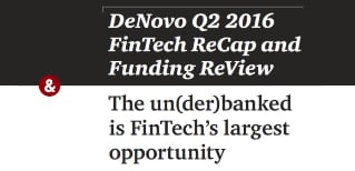 DeNovo Q2 2016 FinTech ReCap and Funding ReView