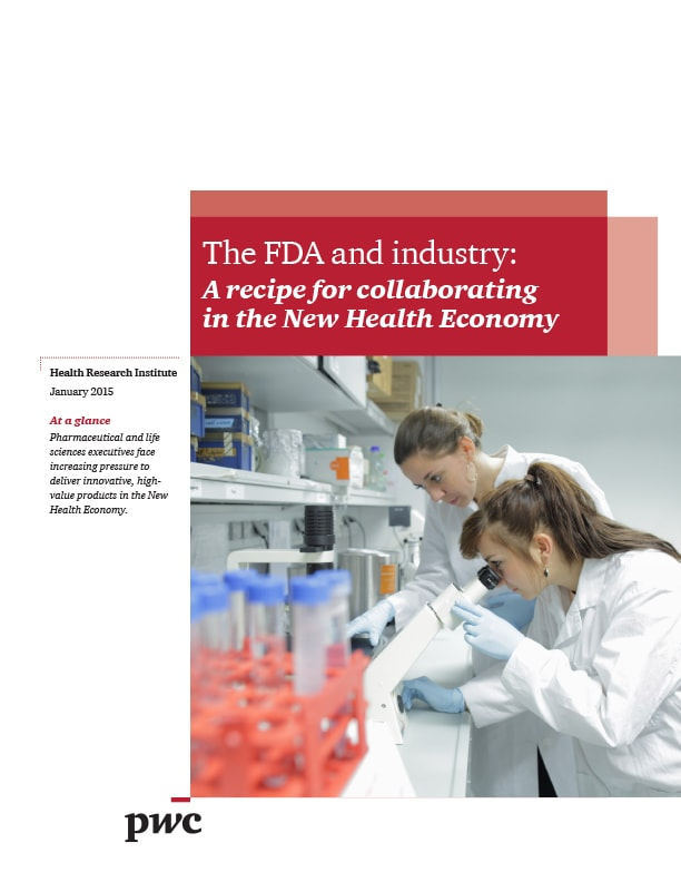 The FDA and industry: Recipe for collaborating in the New Health Economy