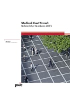 Medical cost trend: Behind the numbers 2013