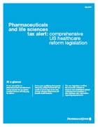 Pharmaceuticals and life sciences tax alert: comprehensive US healthcare reform legislation