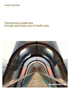Transforming healthcare through secondary use of health data