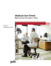 Medical Cost Trend: Behind the numbers, 2013 - PwC
