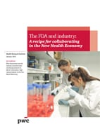 The FDA and industry: A recipe for collaborating in the New Health Economy