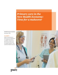 Primary care in the New Health Economy: Time for a makeover