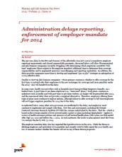 Pharma and Life Sciences Tax News, Vol.12, No. 10:  Administration delays reporting, enforcement of employer mandate for 2014 - 22 July, 2013