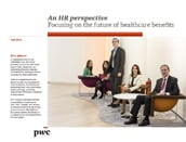 An HR perspective: Focusing on the future of healthcare benefits