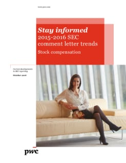 Stay informed 2015-2016 SEC comment letter trends Stock compensation
