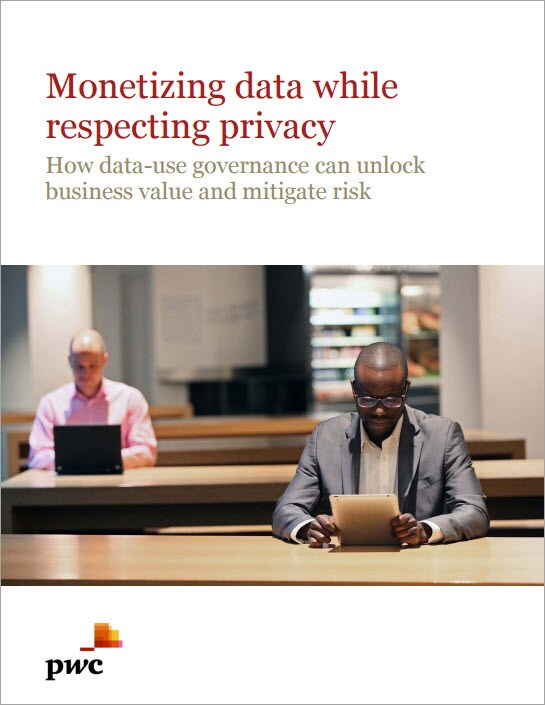 Monetizing data while respecting privacy: How data-use governance can unlock business value and mitigate risk