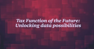 Tax Function of the Future: Unlocking data possibilities