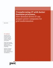 Transforming IT with better business processes: How demand-driven IT can prepare power companies for grid modernization