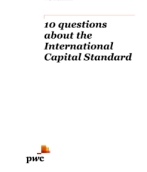 Ten questions about the International Capital Standard (ICS)