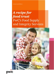 A recipe for food trust - PwC's Food Supply and Integrity Services