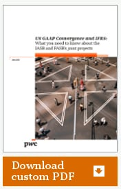 US GAAP convergence and IFRS: What you need to know about the FASB's and IASB's joint projects