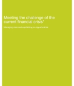 Meeting the challenge of the current financial crisis by managing risks and capitalizing on opportunities