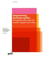 Empowering business agility: Strengthening Internal Audit's impact and value
