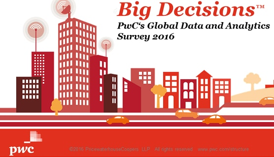 PwC Releases 2016 Big Decisions Global Data and Analytics Survey