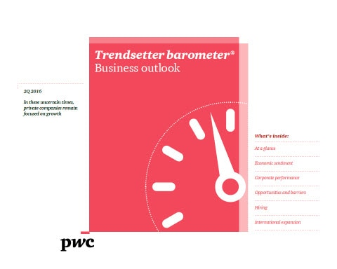 Trendsetter Barometer® Q2 2016 - In these uncertain times, private companies remain focused on growth
