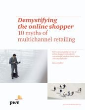 Demystifying the online shopper: 10 myths of multichannel retailing