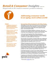Retail & Consumer Insights: Addressing consumer needs in an aging, more urban world