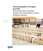 Innovating for stronger growth:  How retail and consumer leaders use innovation to drive business success