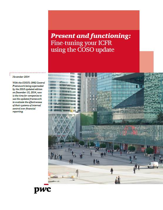 Present and functioning: Fine-tuning your ICFR using the COSO update