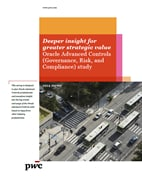Deeper insights for greater strategic value: Oracle Advanced Controls (GRC) Study