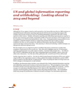 Global Information Reporting & Withholding: S and global information reporting and withholding: Looking ahead to 2014 and beyond