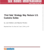 First Sale' Strategy May Reduce U.S. Customs Duties, Joel Walters and Maytee Pereira, Inbound tax