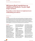 Tax Controversy and Regulatory Services: IRS issues final regs on Additional Medicare Tax for high wage earners-Dec. 31 last chance to implement procedures