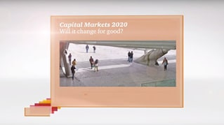 Capital Markets 2020: Will it change for good?